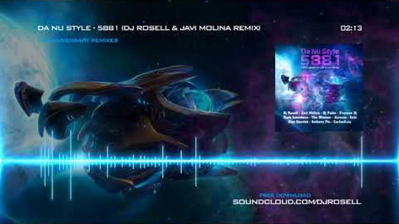 Da Nu Style - 5881 (Dj Rosell & Javi Molina Remix)