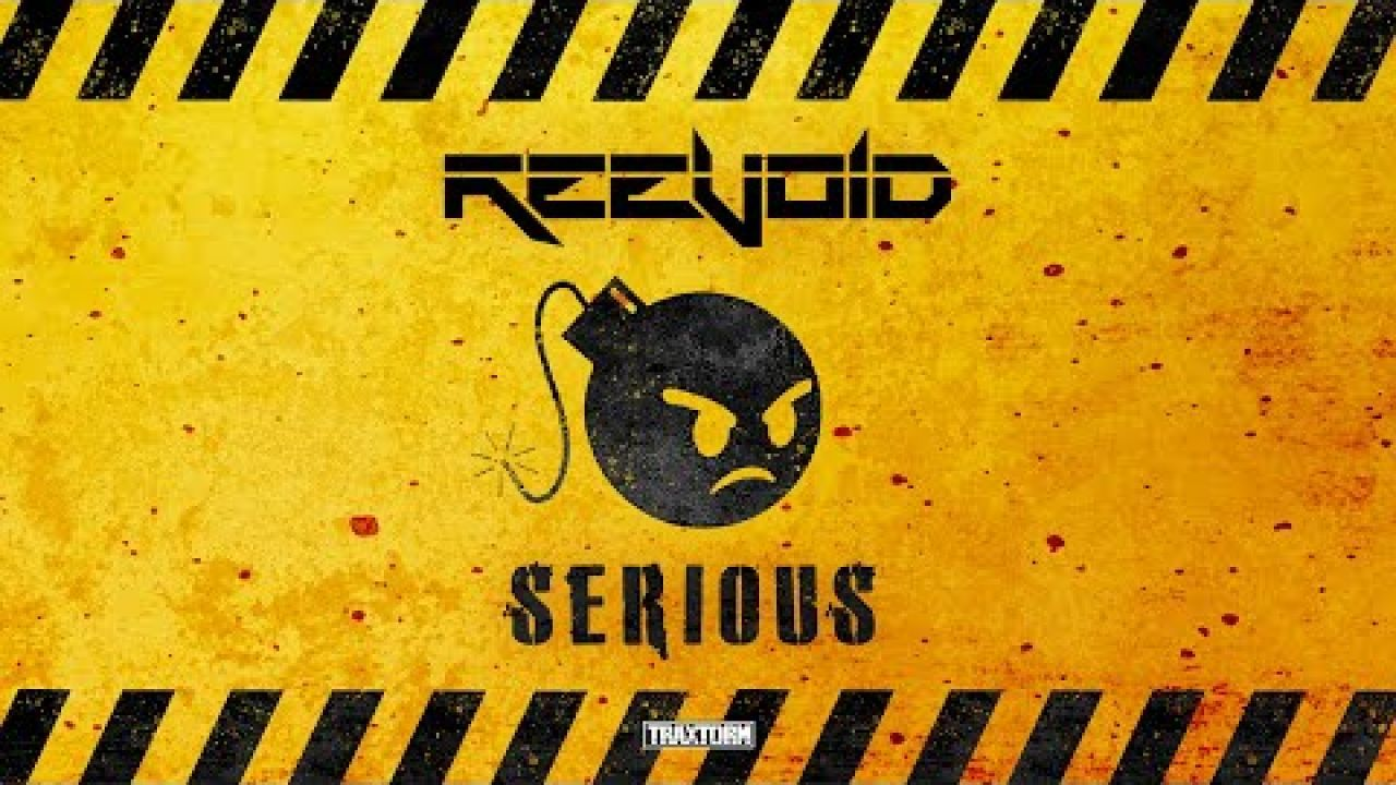 Reevoid - Serious