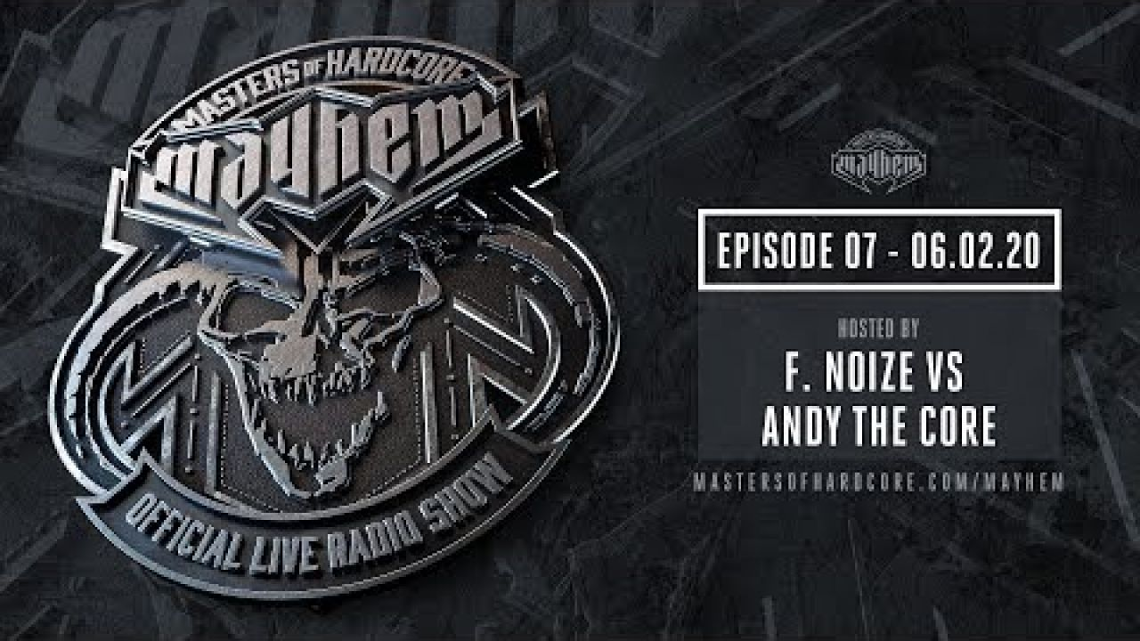 Masters of Hardcore Mayhem - F. Noize vs Andy The Core | Episode #007
