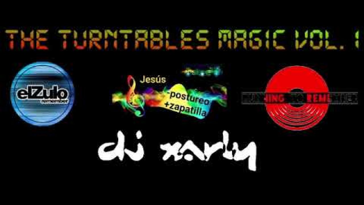 Dj Xarly - The Magic Turntables Vol.1 - Runing To Remember